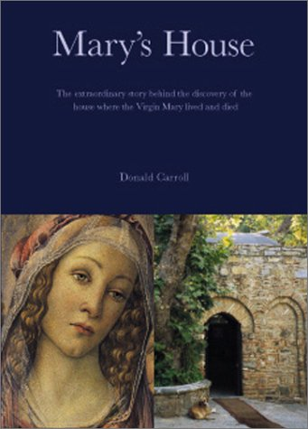 9780953818808: Mary's House: The Extraordinary Story Behind the Discovery of the House Where the Virgin Mary Lived and Died