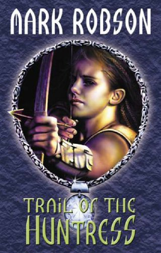9780953819010: Trail of the Huntress (Darkweaver Legacy)