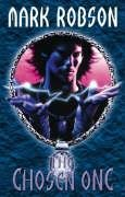 THE CHOSEN ONE.(IN THE DARKWEAVER LEGACY SERIES, BOOK 4). SIGNED.: Mark Robson and Geoff Taylor