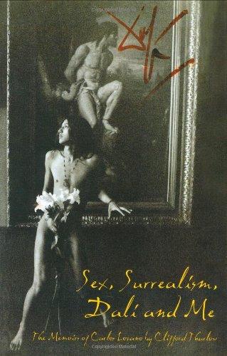 Sex, Surrealism, Dali and Me: The Memoirs: Carlos Lozano