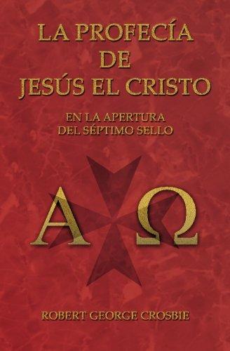 La Profecía de Jesús el Cristo: En: Crosbie, Robert George
