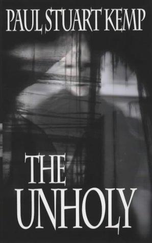 9780953821549: The Unholy