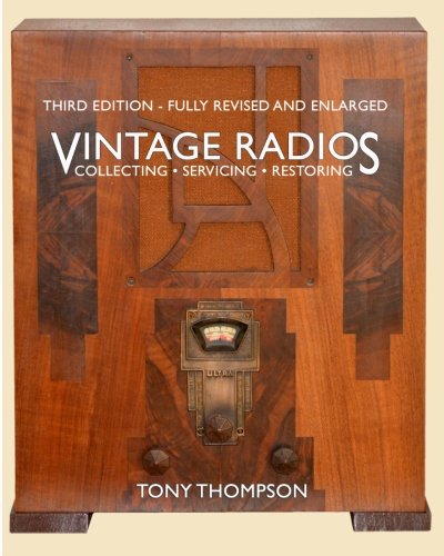 Vintage Radios - Collecting, Servicing, Restoring: Thompson BSc., Tony