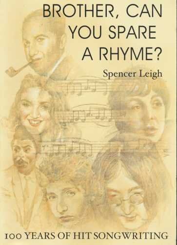 Brother, Can You Spare a Rhyme?: 100 Years of Hit Songwriting: Spencer Leigh