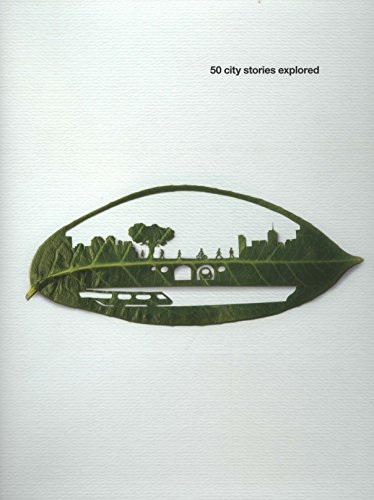 9780953823956: The Design Book: 50 City Stories Explored: Shaping Urban Environments Is about Making Better Cities And, in Turn, Shaping a Better World