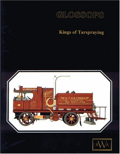 Glossops: Kings of Tarspraying - A History of W.& J.Glossop Ltd. (SIGNED)