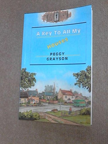 A Key to All My Houses (9780953829521) by Peggy Grayson