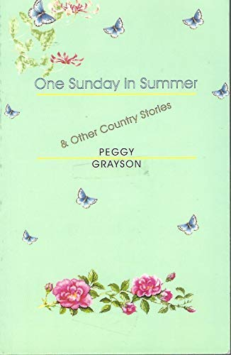 One Sunday in Summer: And Other Country Stories (9780953829538) by Peggy Grayson
