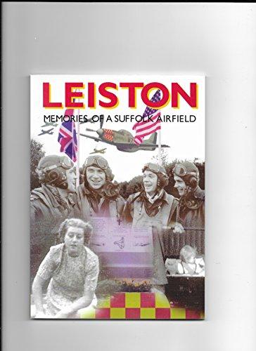 Leiston: memories of a Suffolk airfield: FRIENDS OF LEISTON