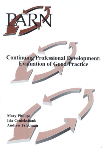 Continuing Professional Development: Evaluation of Good Practice (0953834751) by Phillips, Mary; Cruickshank, Isla; Friedman, Andrew