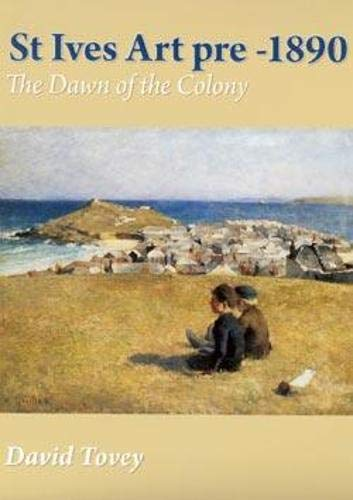 9780953836352: St Ives Art Pre-1890: The Dawn of the Colony