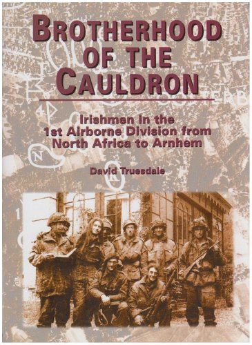 9780953836710: Brotherhood of the Cauldron: Irishmen with the 1st Airborne Division from North Africa to Arnhem