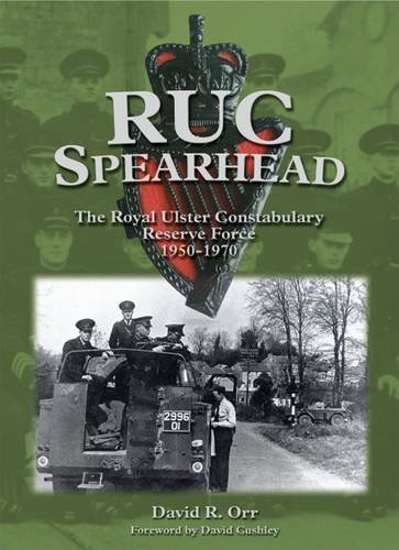 9780953836741: RUC Spearhead: The Royal Ulster Constabulary Reserve Force 1950-70
