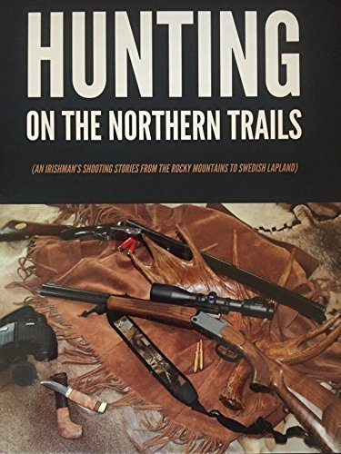 Hunting on the Northern Trails: John Lalor