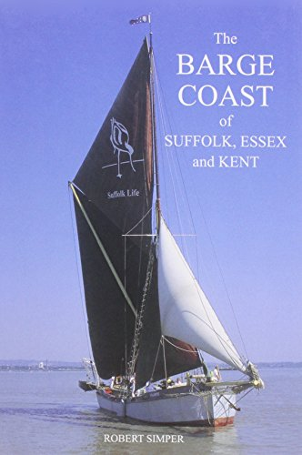 9780953850686: The Barge Coast of Suffolk Essex and Kent