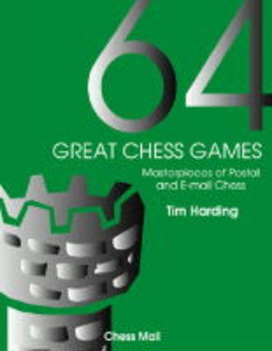 9780953853649: 64 Great Chess Games: Instructive Classics from the World of Correspondence Chess