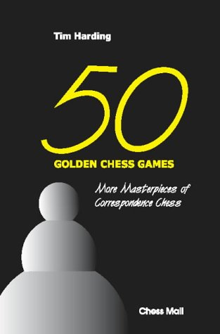 9780953853670: 50 Golden Chess Games : More Masterpieces of Correspondence Chess