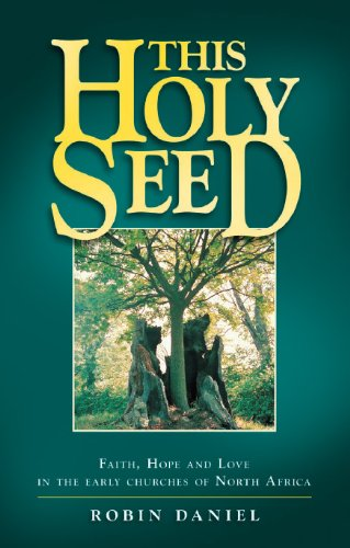 9780953856534: This Holy Seed - Faith, Hope and Love in the Early Churches of North Africa