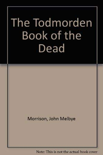 9780953860814: The Todmorden Book of the Dead