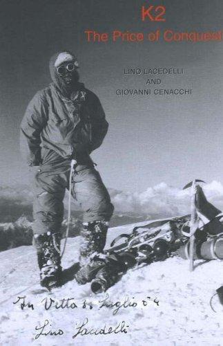 K2: The Price of Conquest (Paperback): Lino Lacedelli, Giovanni
