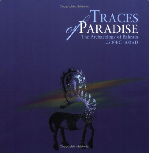 9780953866601: Traces of Paradise: The Archaeology of Bahrain 2500BC - 300AD