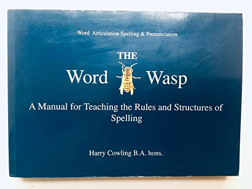 9780953871407: The Word Wasp: A Manual for Teaching the Rules and Structures of Spelling