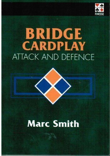 Bridge Card Play: Attack & Defence: Marc Smith