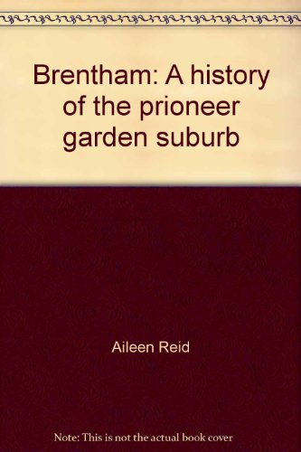 9780953877515: Brentham: A history of the prioneer garden suburb