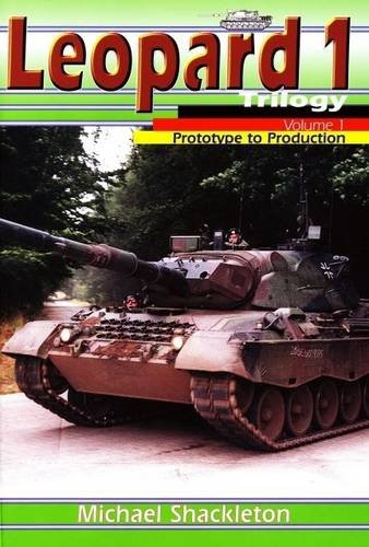 LEOPARD 1 TRILOGY: VOLUME ONE, PROTOTYPE TO PRODUCTION: Michael Shackleton