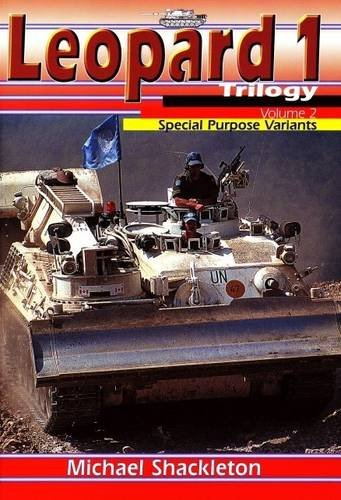 LEOPARD 1 TRILOGY: VOLUME TWO, SPECIAL PURPOSE VARIANTS: Michael Shackleton