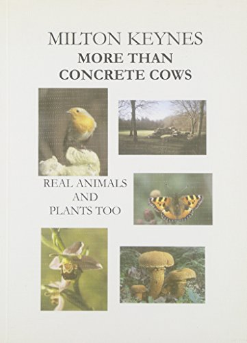 9780953878703: Milton Keynes - More Than Concrete Cows: Real Animals and Plants Too