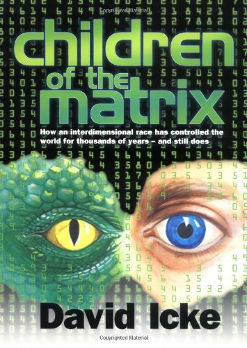 9780953881017: Children of the Matrix: How an Interdimensional Race has Controlled the World for Thousands of Years-and Still Does