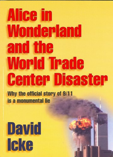 9780953881024: Alice in Wonderland and the World Trade Center Disaster: Why the Official Story of 9/11 Is a Monumental Lie