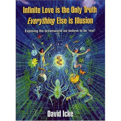9780953881062: Infinite Love Is the Only Truth: Exposing the Dreamworld We Believe to Be Real'
