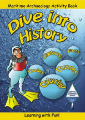 Dive into History: Maritime Archaeology Activity Book: Alison Hamer