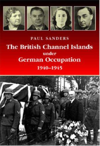 9780953885831: The British Channel Islands Under German Occupation 1940-1945