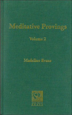 9780953888016: Meditative Provings: v. 2: Notes on the Meditative Provings of New Remedies