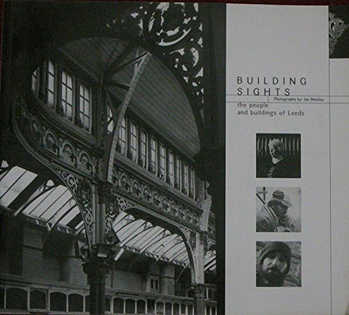 9780953888313: Building Sights: The Architecture and People of Leeds