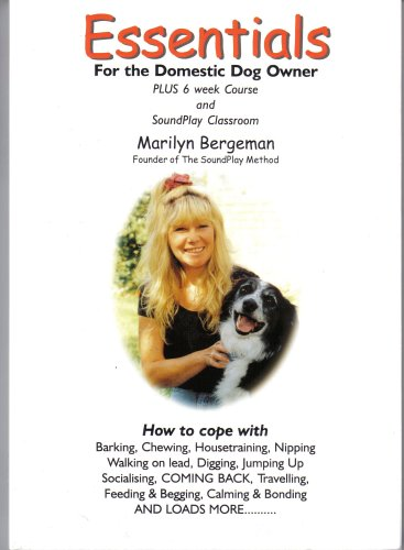 Essentials for the Domestic Dog Owner: With 6 Week Training Course: Bergeman, Marilyn