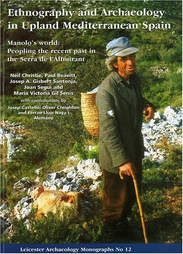 9780953891467: Ethnography and Archaeology in Upland Mediterranean Spain