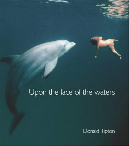 Upon the Face of the Waters: Donald Tipton, Graeme Gourlay