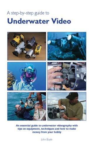 9780953891962: A Step by Step Guide to Underwater Video