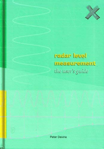 Radar Level Measurement: The User's Guide: Devine, Peter
