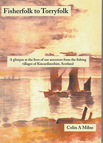 9780953892105: Fisherfolk to Torryfolk: A Glimpse at the Lives of Our Ancestors from the Fishing Villages of Kincardineshire, Scotland