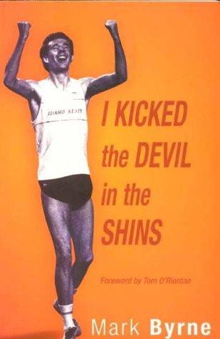 9780953895502: I Kicked the Devil in the Shins