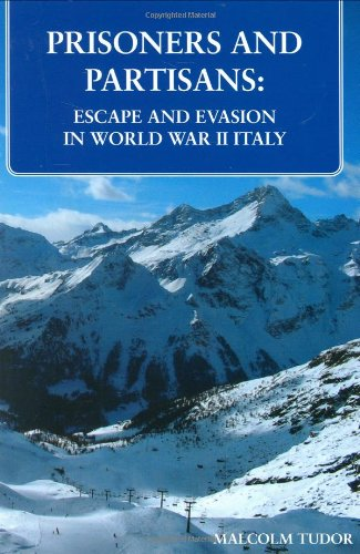 9780953896431: Prisoners and Partisans: Escape and Evasion in World War II Italy