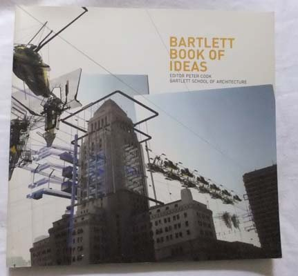 9780953902101: Bartlett Book of Ideas, The: Recent Student Work at the Bartlett School of Architecture (Bartlett Book of Architecture S.)