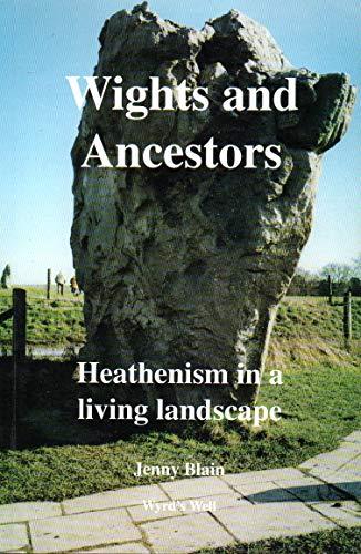 9780953904402: Wights and Ancestors: Heathenism in a Living Landscape (Understanding Heathenism)