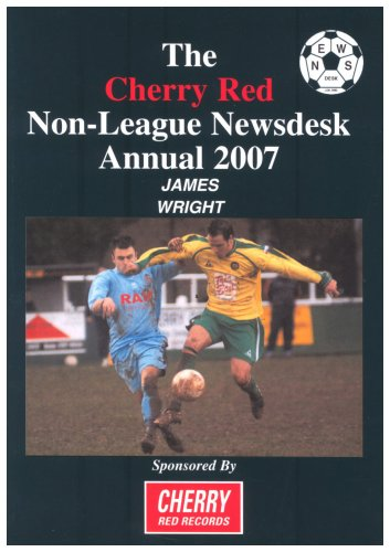 9780953919871: Cherry Red Non-league Newsdesk Annual 2007