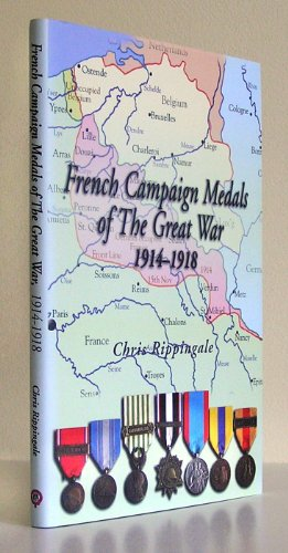 9780953920723: French Campaign Medals of the Great War 1914-1918
